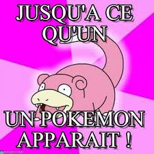 Slow Poke Meme - jusqu a ce qu un slowpoke meme on memegen