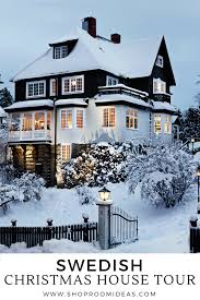 Christmas House by Swedish Christmas House Tour Turn Of The Century Stockholm Villa