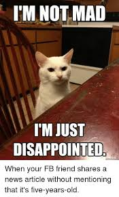 Disappoint Meme - 25 best memes about im not mad im just disappointed im not