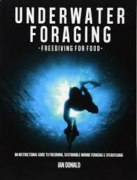 underwater foraging freediving for food an instructional guide