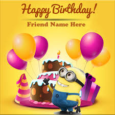 birthday cards for friends friend name on minion birthday card with balloons and cake
