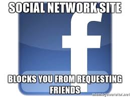 Meme Generator Logo - social network site blocks you from requesting friends facebook