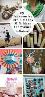 birthday gifts for 25 inexpensive diy birthday gift ideas for women