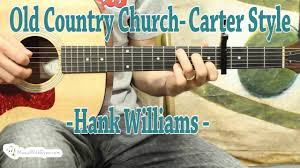 old country church guitar lesson hank williams youtube