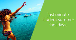last minute student summer holidays student ideas