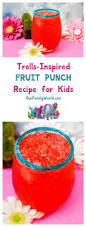 trolls fruit punch recipe movie party fruit punch and