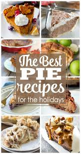 the best pie recipes for the holidays the who ate everything