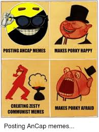 Creating Meme - posting ancap memes makes porky happy creating zesty makes porky