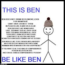 Be Like Bill If You - be like ben imgflip