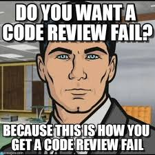 Code Meme - do you want a code review fail on memegen
