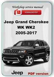 jeep repair manual jeep grand wk wk2 2005 2015 factory service repair manual