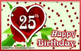outstanding 25th birthday wishes 2016 twenty fifth birthday wishes wishes greetings pictures wish