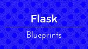 intro to flask blueprints youtube