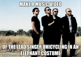 Make A Video Meme - make a music video of the lead singer unicycling in an elephant