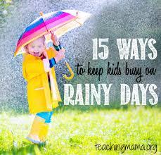 ways to keep kids busy on rainy days