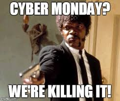 Cyber Monday Meme - say that again i dare you meme imgflip