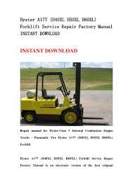 hyster a177 h40 xl h50xl h60xl forklift service repair factory manu u2026