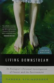 living downstream an ecologist u0027s personal investigation of cancer