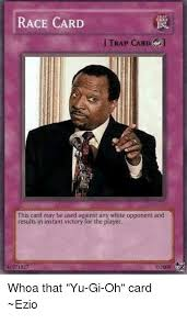 Trap Card Meme - race card i trap card this card may be used against any white