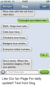 Dog Text Memes - 1147 o2 uk 3g dog messages edit nice chat with the cat from next