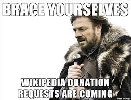 Wikipedia Donation Meme - wikipedia donation time of year meme on imgur