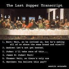 Last Supper Meme - meme of the week the last supper the exotic avocado