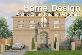 home design architects home designer architectural architectural home design home designer