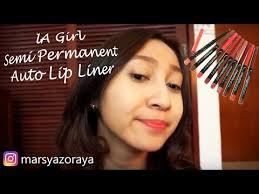 review tutorial makeup sehari hari review favorite lip liner la girl semi permanent auto lip liner