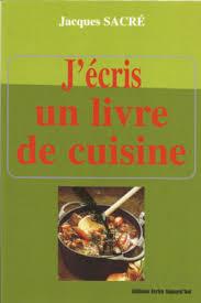 j de cuisine j écris un livre de cuisine ecrire aujourd hui