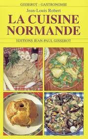 cuisine normande livre la cuisine normande écrit par jean louis robert j p