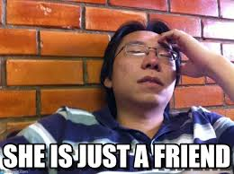 Asian Friend Meme - she is just a friend lazy asian genius meme on memegen