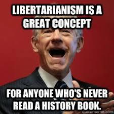Libertarian Meme - scumbag libertarian memes quickmeme