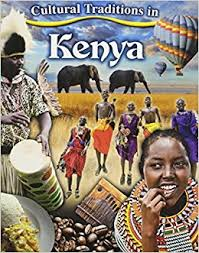 cultural traditions in kenya cultural traditions in my world