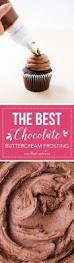 best 25 best chocolate buttercream frosting ideas on pinterest