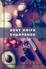 Who Makes The Best Knives For Kitchen 17 Best Images About Best Kitchen Knife Sharpener Diy Tips On