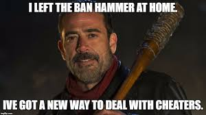 Ban Hammer Meme - i left the ban hammer at home ive got a new way to deal with