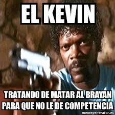 Memes De Kevin - el brayan y el kevin anime amino