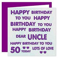 uncle 50th happy birthday card happy birthday to you dear uncle
