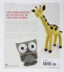 crocheted wild animals a collection of woolly friends to make