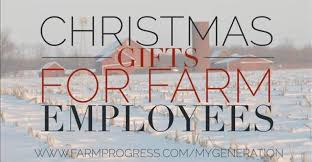 christmas gifts for employees christmas gifts for farm employees prairie farmer