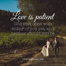 wedding quotes journey is patient god isn t done with either of you yet and neither