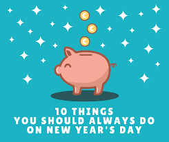 10 things you should always do on new year s day it s a lovely