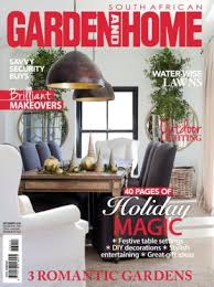 Home Design Magazines South Africa South African Garden And Home Magazine December 2016 Issue U2013 Get