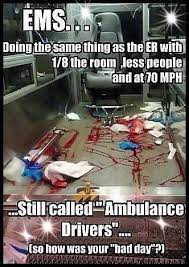 Ambulance Driver Meme - 37 best wife of a paramedic images on pinterest medical humor ems