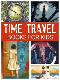 Time Travel Books images Time travel books for kids mums make lists jpg