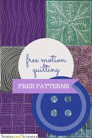 15 free motion quilting patterns seams and scissors