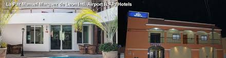 hotels near la paz manuel marquez de leon intl airport lap