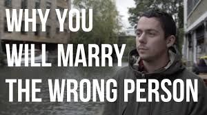 Seeking You Re Not Married Why You Will The Wrong Person