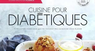 cuisine pour diabetique diabète 70 recettes pour les papilles 05 05 2015 ladepeche fr