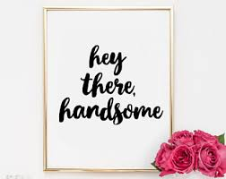 Home Hey There Home Hey There Handsome Print Wall Art Home Decor Prints Wall